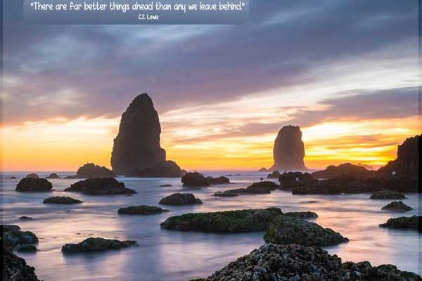 """Motivational quote: """"""""There are far better things ahead than any we leave behind."""" C S Lewis"""